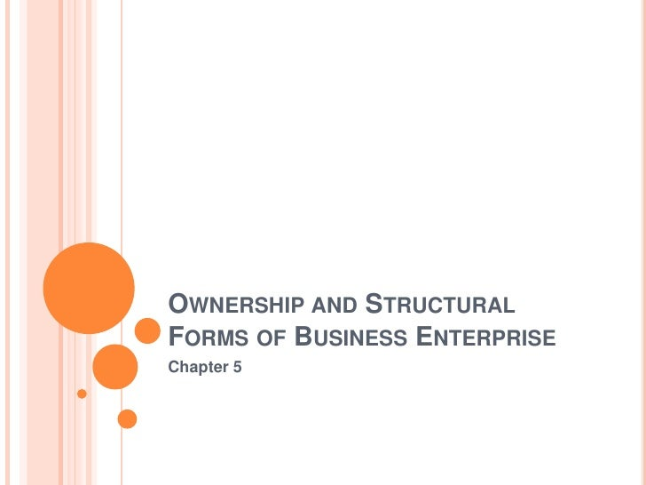 Ownership and Structural Forms of Business Enterprise<br />Chapter 5<br />