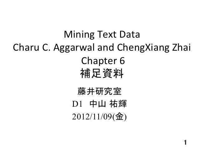 Mining Text Data  Charu C. Aggarwal and ChengXiang Zhai                      Chapt...