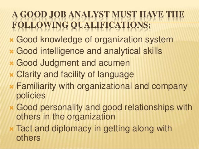11. A GOOD JOB ANALYST MUST HAVE THE FOLLOWING QUALIFICATIONS: ...  Good Job Qualifications