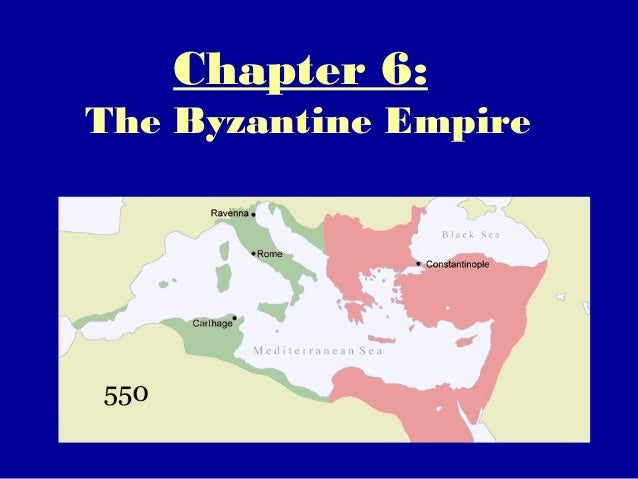Chapter 6:The Byzantine Empire