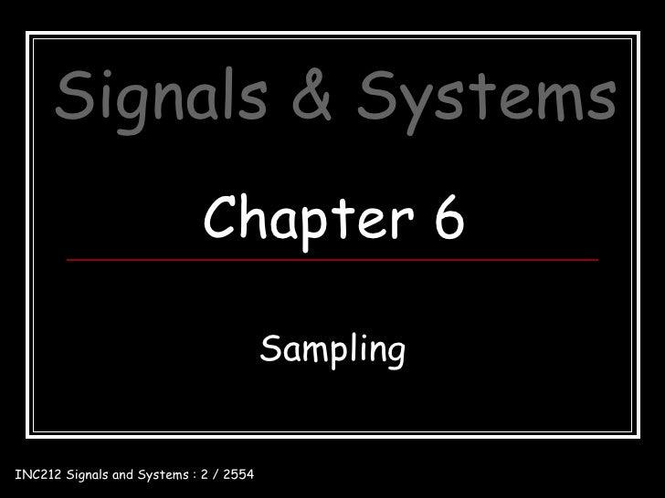 Signals & Systems                            Chapter 6                                        SamplingINC212 Signals and S...