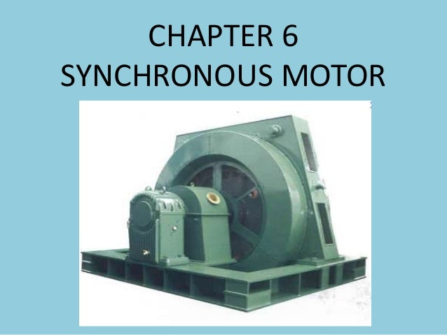 CHAPTER 6 SYNCHRONOUS MOTOR