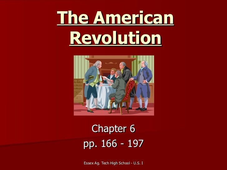 The American Revolution Chapter 6 pp. 166 - 197