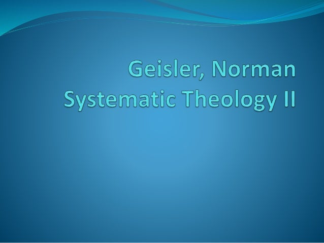 """Geisler, Norman  Chapter 64  """"The Extent of Salvation  (Limited or Unlimited  Atonement)"""""""