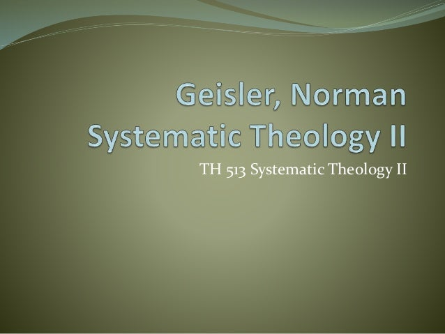 TH 513 Systematic Theology II