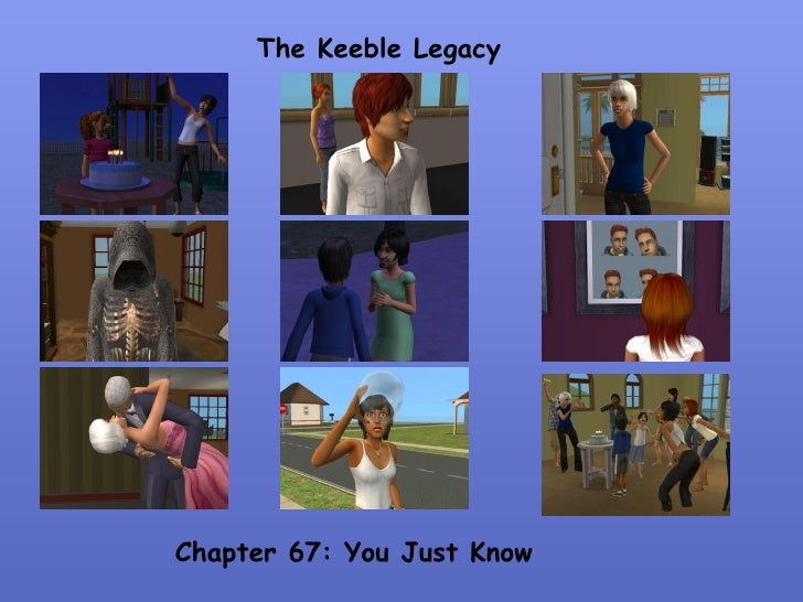 The Keeble Legacy Chapter 67: You Just Know
