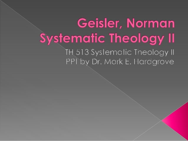 "Geisler, Norman Vol. 3  Systematic Theology II  Chapter 67  ""The Results of Salvation  (Infants and Heathen)"""