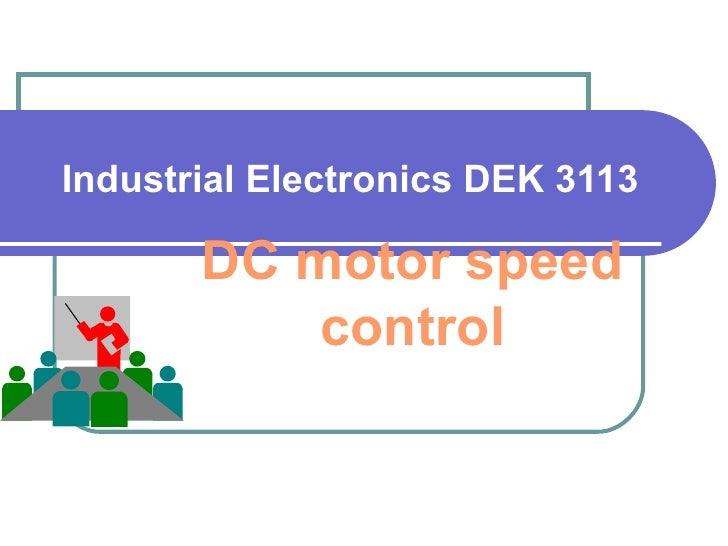 Industrial Electronics DEK 3113 DC motor speed control