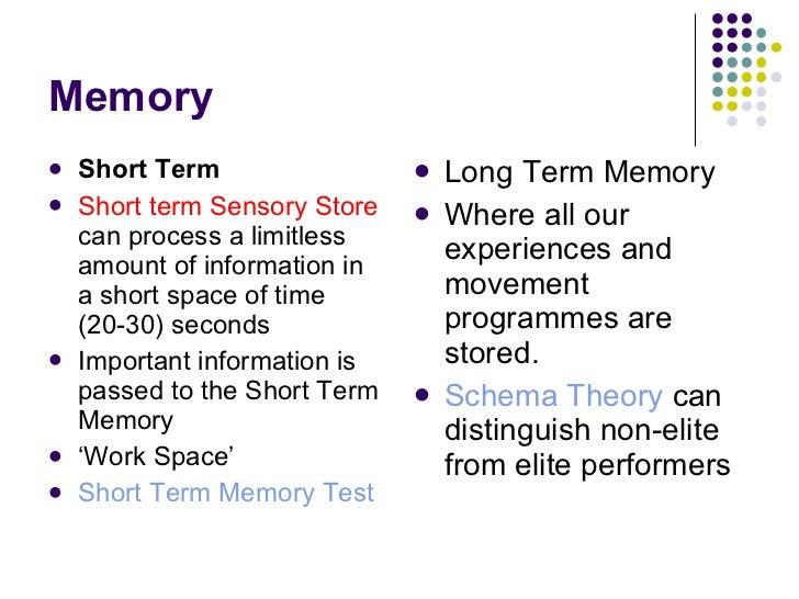 Memory <ul><li>Short Term </li></ul><ul><li>Short term Sensory Store  can process a limitless amount of information in a s...