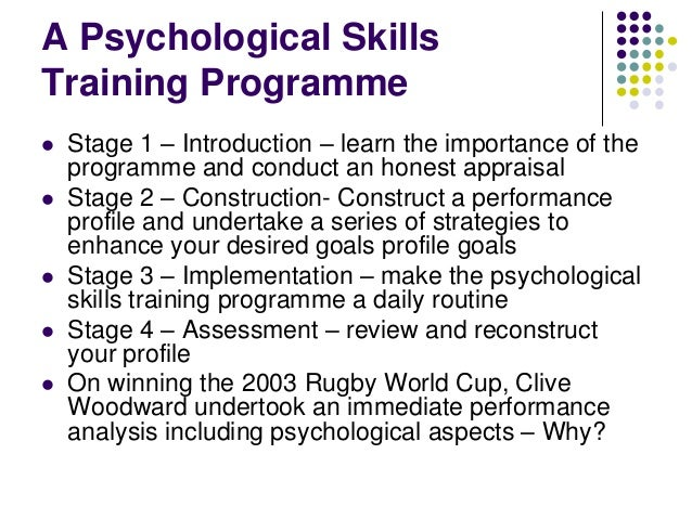 A Psychological Skills Training Programme         Stage 1 – Introduction – learn the importance of the programme and ...