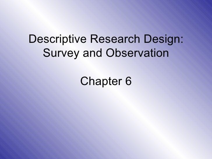 Descriptive Research Design: Survey and Observation Chapter 6