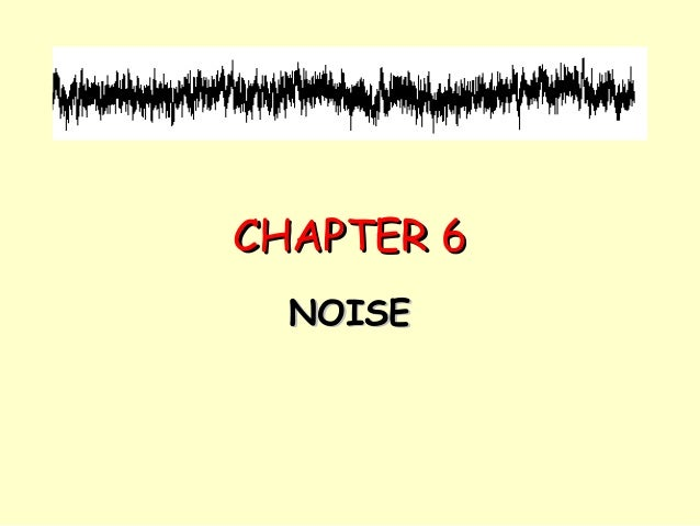 CHAPTER 6 NOISE