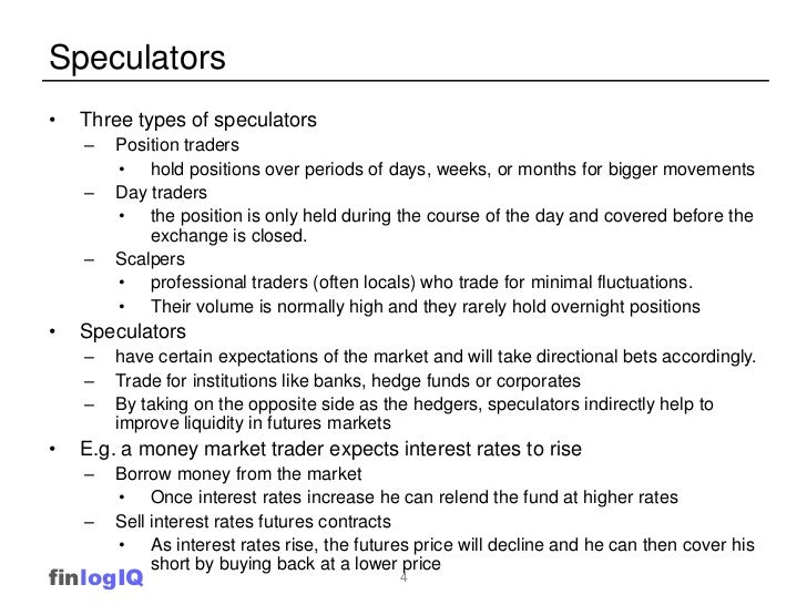 the trading objectives of hedgers speculators and arbitrageurs And note futures trading.