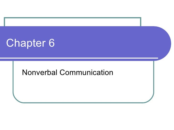Chapter 6 Nonverbal Communication