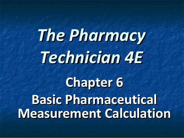 The Pharmacy  Technician 4E       Chapter 6 Basic PharmaceuticalMeasurement Calculation