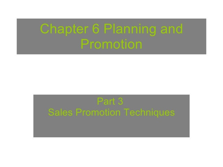 Chapter 6 Planning and Promotion Part 3  Sales Promotion Techniques