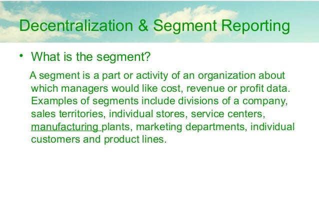 Disadvantages of segment reporting