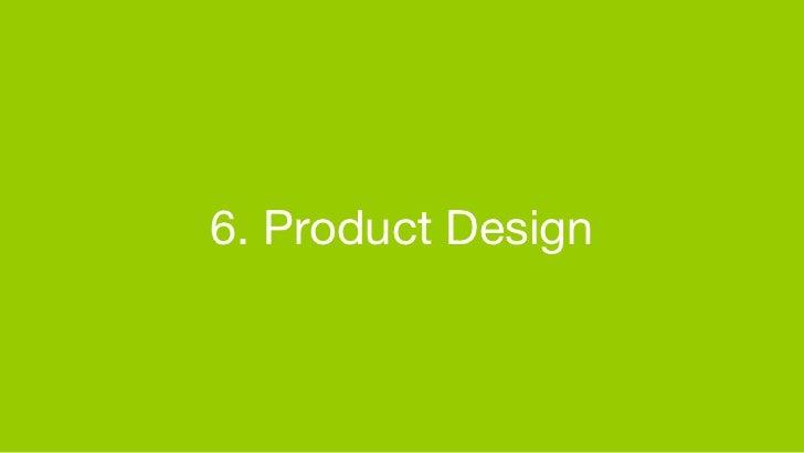 6. Product Design