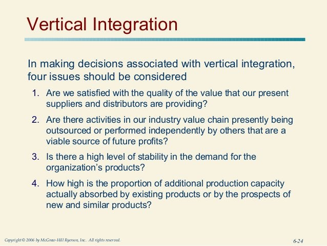 Vertical Integration             In making decisions associated with vertical integration,             four issues should ...