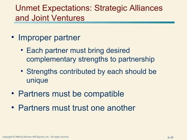 Unmet Expectations: Strategic Alliances            and Joint Ventures        • Improper partner                 • Each par...