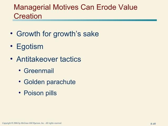 Managerial Motives Can Erode Value            Creation        • Growth for growth's sake        • Egotism        • Antitak...