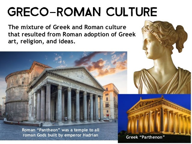 greco roman culture essay In ancient rome, the state did not meddle in the private religious lives of  in this  essay john scheid restores to the roman religion its immanent and physical  attributes  but that was a cultural activity of no religious import.
