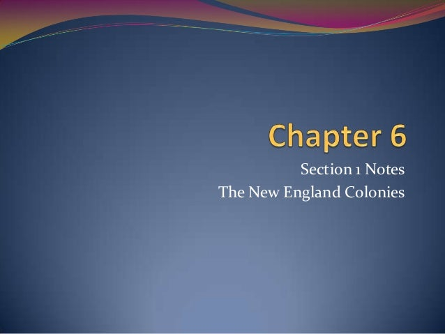 Section 1 Notes The New England Colonies