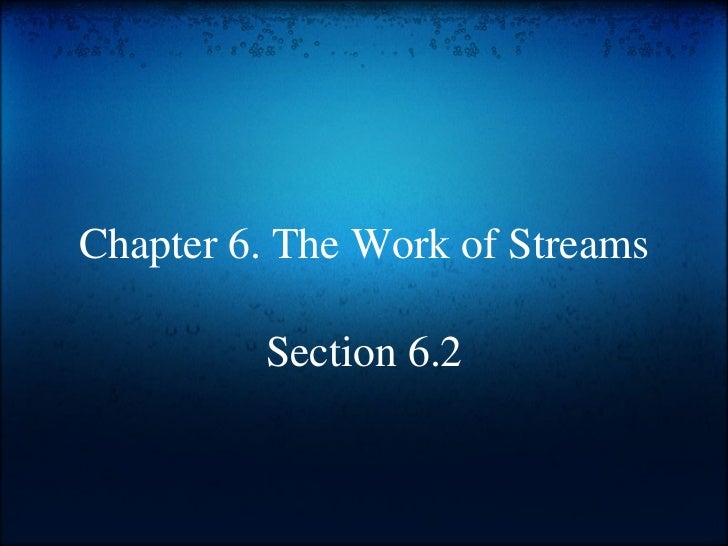 Chapter 6. The Work of Streams Section 6.2