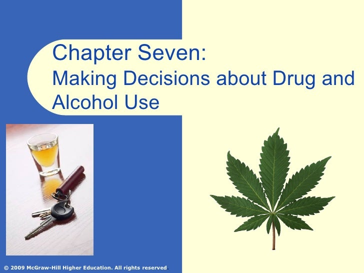Chapter Seven:  Making Decisions about Drug and Alcohol Use