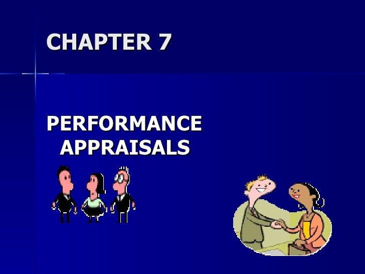 CHAPTER 7 <ul><li>PERFORMANCE  APPRAISALS </li></ul>