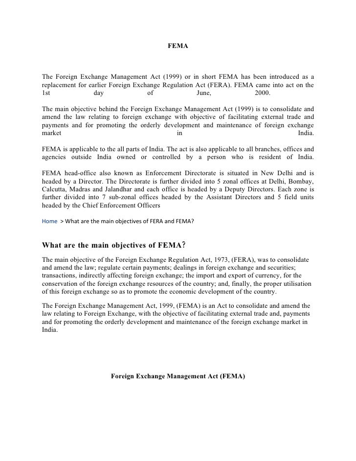 FEMA    The Foreign Exchange Management Act (1999) or in short FEMA has been introduced as a replacement for earlier Forei...