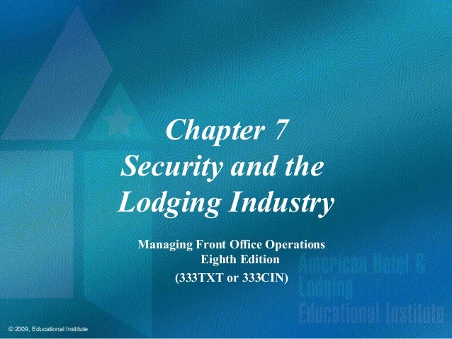 © 2009, Educational Institute Chapter 7 Security and the Lodging Industry Managing Front Office Operations Eighth Edition ...