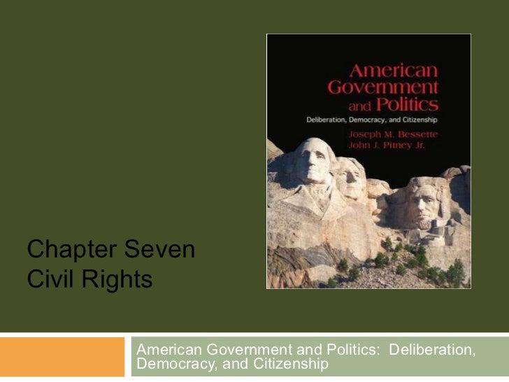 American Government and Politics:  Deliberation, Democracy, and Citizenship Chapter Seven Civil Rights