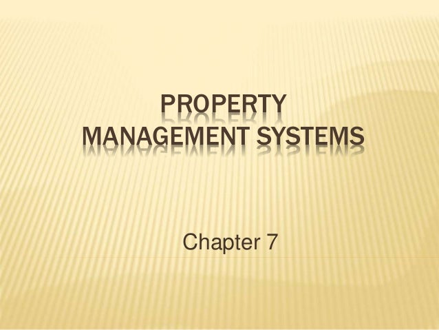PROPERTY MANAGEMENT SYSTEMS Chapter 7