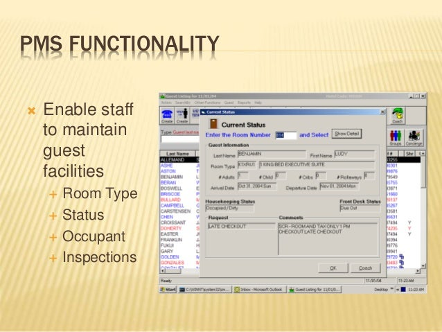 PMS FUNCTIONALITY  Enable staff to maintain guest facilities  Room Type  Status  Occupant  Inspections
