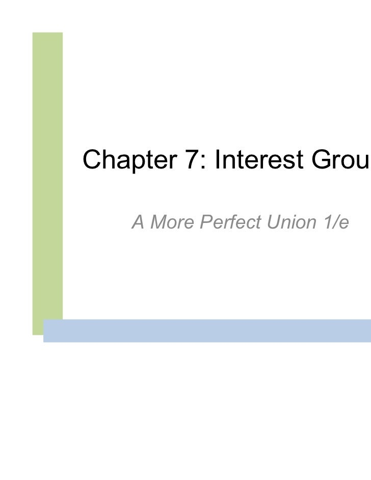 Chapter 7: Interest Groups    A More Perfect Union 1/e