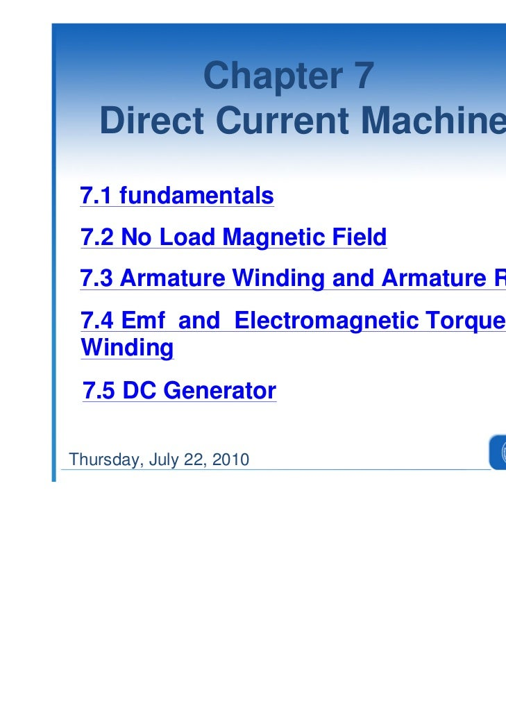 Chapter 7   Direct Current Machines 7.1 fundamentals 7.2 No Load Magnetic Field 7.3 Armature Winding and Armature Reaction...