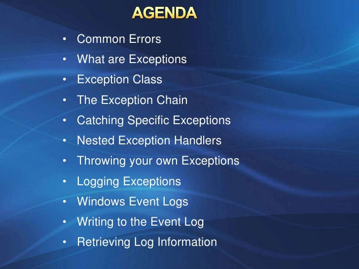 • Common Errors• What are Exceptions• Exception Class• The Exception Chain• Catching Specific Exceptions• Nested Exception...