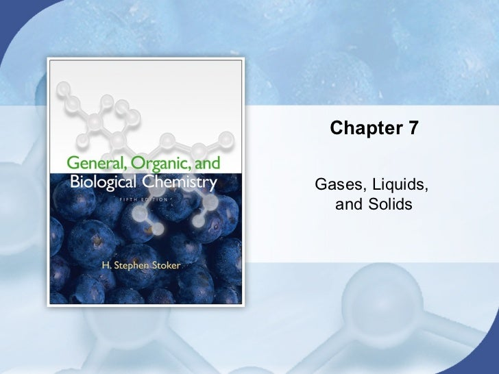 Chapter 7Gases, Liquids,  and Solids