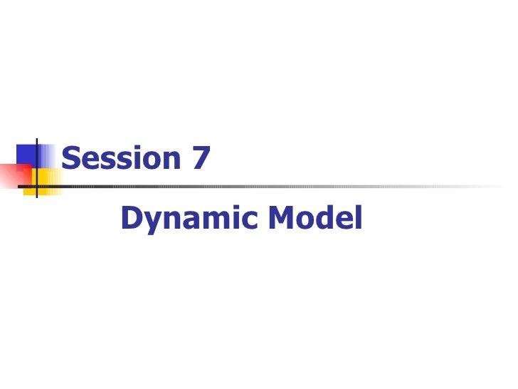 Session 7 Dynamic Model