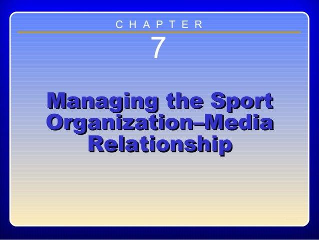 Chapter ??7Managing the SportManaging the SportOrganization–MediaOrganization–MediaRelationshipRelationshipC H A P T E R
