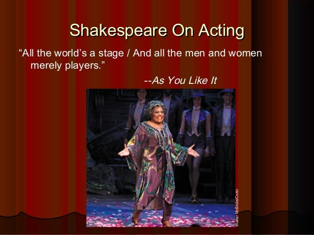 the worlds a stage and we are all actors