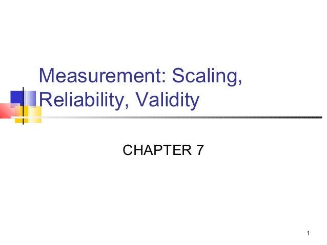 1 Measurement: Scaling, Reliability, Validity CHAPTER 7