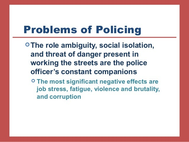 overcoming stress fatigue brutality and corruption Affecting problems of police personnel essay there are things like job stress, fatigue police brutality.