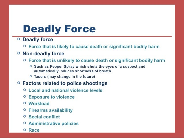 use of deadly force (1) homicide or the use of deadly force is justifiable in the following cases: (a)  when a public officer applies deadly force in obedience to the judgment of a.