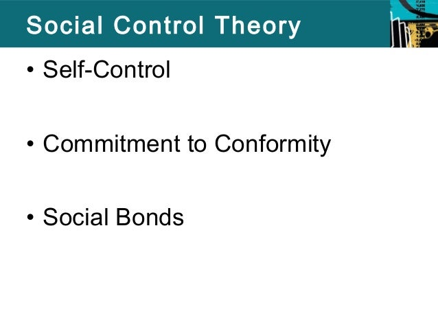 an overview of the principles of deviance and the hirschis control theory Control theories are defined by a continuous feedback loop that functions to  assess and  terence j wilkin, in principles of medical biology, 1997  hirschi,  1969)  an established social bond exerts effective control on deviant behavior .