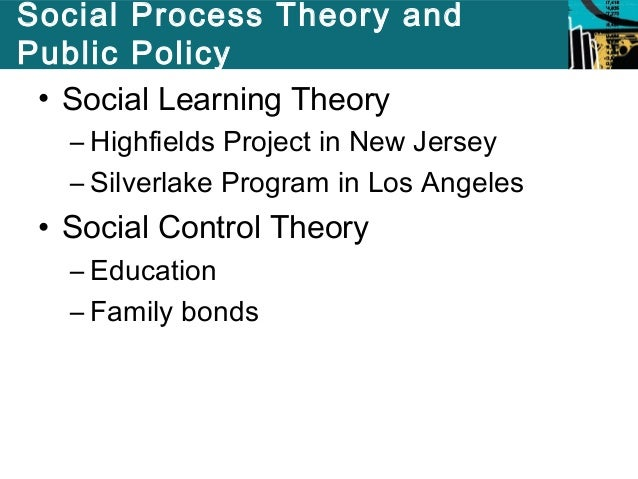 criminology social process theories Through the self control theory, social conflict theory, and the biological/biosocial theory, one can better understand how these models can determine criminal behavior aileen wuornos was tried, convicted, and executed for the murder of seven men in central florida.