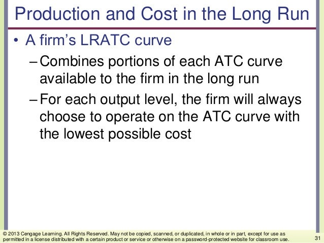 Production and Cost in the Long Run • A firm's LRATC curve –Combines portions of each ATC curve available to the firm in t...