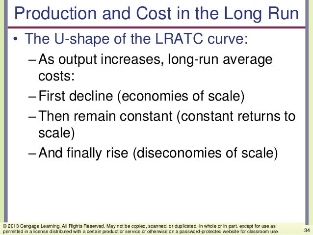Production and Cost in the Long Run • The U-shape of the LRATC curve: –As output increases, long-run average costs: –First...