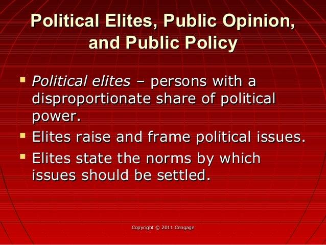 Political Elites, Public Opinion,Political Elites, Public Opinion, and Public Policyand Public Policy  Political elites –...